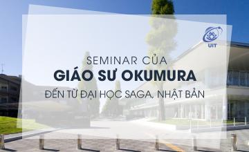 Seminar của Giáo sư Okumura đến từ Đại học Saga, Nhật Bản,