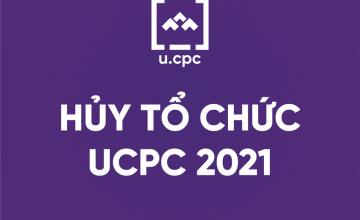 THÔNG BÁO KHÔNG TỔ CHỨC CUỘC THI UCPC 2021
