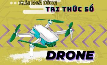 """GIẢI NGỐ CÙNG TRI THỨC SỐ #18 - """"DRONE"""""""