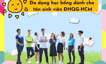 Đa dạng học bổng dành cho tân sinh viên Đại học Quốc gia TP HCM
