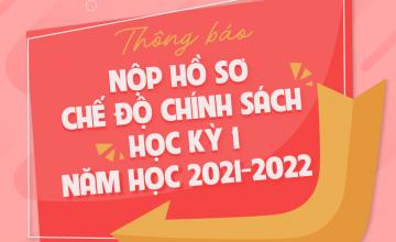 Thông báo nộp hồ sơ chế độ chính sách HK1 năm học 2021-2022